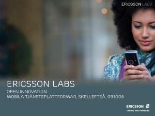 ERICSSON LABS open innovation mobila tjänsteplattformar, Skellefteå, 091006