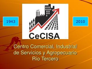 Centro Comercial, Industrial de Servicios y Agropecuario Río Tercero