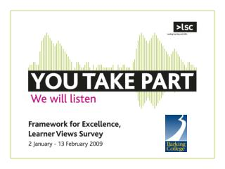 Barking College  is taking part in the Learner Views Survey in early 2009.
