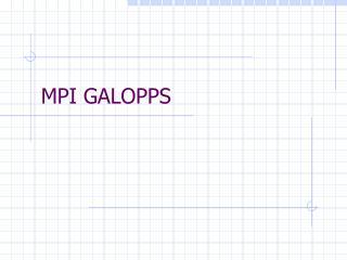 MPI GALOPPS
