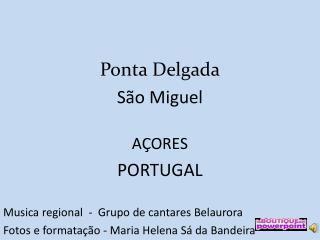 Ponta Delgada São Miguel AÇORES PORTUGAL   Musica regional  -  Grupo de cantares  Belaurora