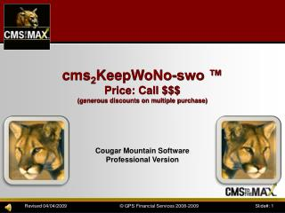 cms 2 KeepWoNo-swo  ™ Price: Call  $$$ (generous discounts on multiple purchase)