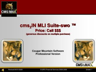 cms 2 IN MLI Suite- swo ™ Price: Call $$$ (generous discounts on multiple purchase)
