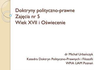 Doktryny polityczno-prawne Zajęcia nr 5  Wiek XVII i Oświecenie