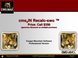 cms 2 IN Recalc-swo ™  Price: Call $350 (generous discounts on multiple purchase)