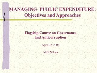 Flagship Course on Governance  and Anticorruption April 22, 2003 Allen Schick
