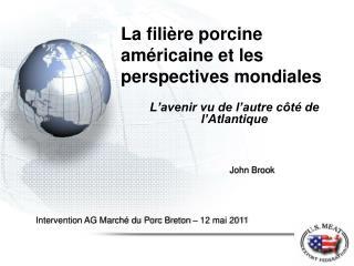 La filière porcine américaine et les perspectives mondiales