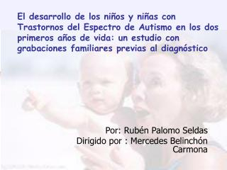 Por: Rubén Palomo Seldas Dirigido por : Mercedes Belinchón Carmona