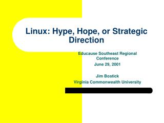 Linux: Hype, Hope, or Strategic Direction