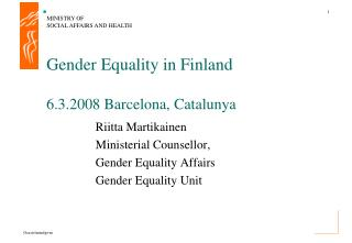 Gender Equality in Finland 6.3.2008 Barcelona, Catalunya