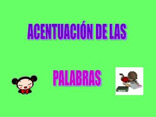 ACENTUACI�N DE LAS PALABRAS