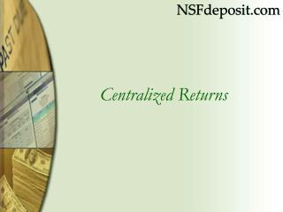 Centralized Returns