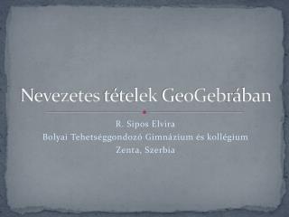 Nevezetes tételek GeoGeb r ában