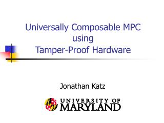 Universally Composable MPC  using  Tamper-Proof Hardware
