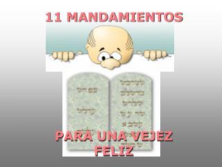 11 MANDAMIENTOS PARA UNA VEJEZ FELIZ