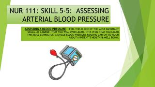 NUR 111: SKILL 5-5:  ASSESSING ARTERIAL BLOOD PRESSURE