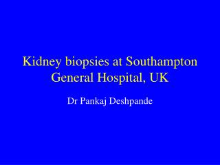Kidney biopsies at Southampton General Hospital, UK