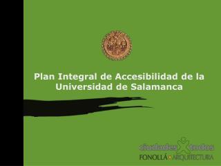 Plan Integral de Accesibilidad de la Universidad de Salamanca