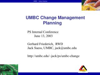 UMBC Change Management                Planning