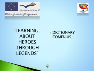 �LEARNING  ABOUT  HEROES THROUGH  LEGENDS �