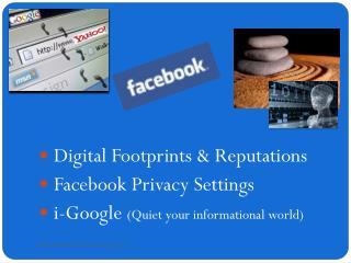 \  Digital Footprints & Reputations Facebook  Privacy Settings