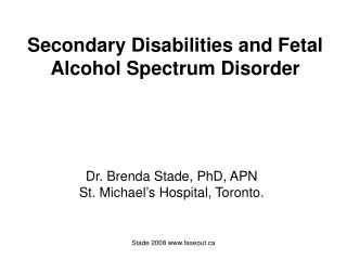 Secondary Disabilities and Fetal Alcohol Spectrum Disorder