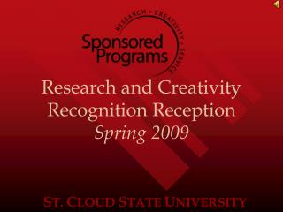 Research and Creativity Recognition Reception Spring 2009