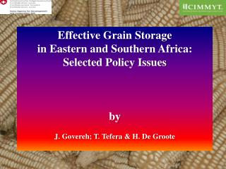 Effective  Grain  Storage  in Eastern and Southern Africa: Selected Policy Issues by