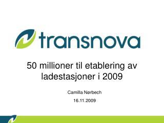 50 millioner til etablering av ladestasjoner i 2009