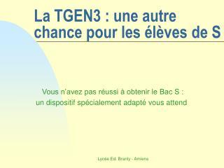 La TGEN3 : une autre chance pour les élèves de S