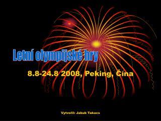 8.8-24.8 2008, Peking, Čína