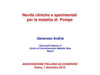Generoso Andria Universit à  Federico  II Centro  di Coordinamento Malattie  Rare Napoli