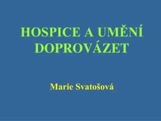 HOSPICE A UMĚNÍ DOPROVÁZET