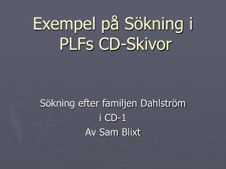 Exempel på Sökning i  PLFs CD-Skivor