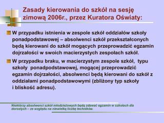 Zasady kierowania do szkół na sesję zimową 2006r., przez Kuratora Oświaty: