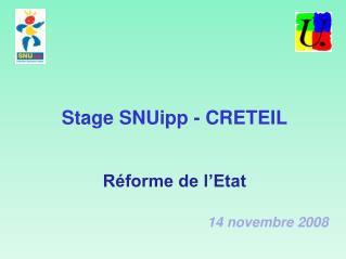 Stage  SNUipp  - CRETEIL Réforme de l'Etat  14 novembre 2008