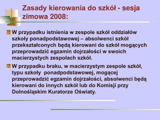 Zasady kierowania do szkół - sesja zimowa 2008: