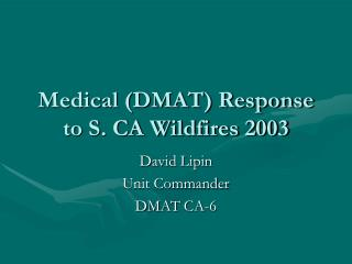 Medical DMAT Response to S. CA Wildfires 2003
