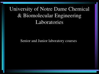 University of Notre Dame Chemical & Biomolecular Engineering Laboratories