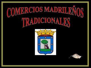 COMERCIOS MADRILEÑOS