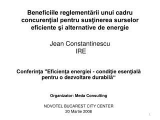 """Conferinţ a  """"Eficienţa energiei - condiţie esenţial ă  pentru o dezvoltare durabil ă """""""