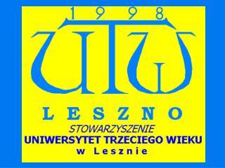 Inspiratorka powstania UTW  w Lesznie  Pani Elżbieta Bogacka.