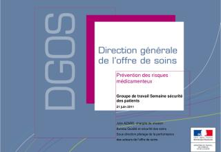 Prévention des risques médicamenteux Groupe de travail Semaine sécurité des patients 21 juin 2011