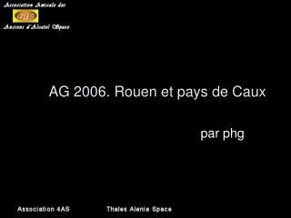 AG 2006. Rouen et pays de Caux