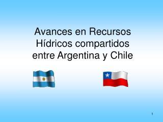 Avances en Recursos H�dricos compartidos entre Argentina y Chile