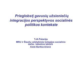 Prieglobstį gavusių užsieniečių integracijos perspektyvos socialinės politikos kontekste