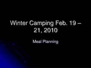 Winter Camping Feb. 19 – 21, 2010
