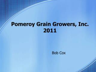Pomeroy Grain Growers, Inc. 2011