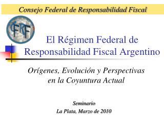 El Régimen Federal de Responsabilidad Fiscal Argentino