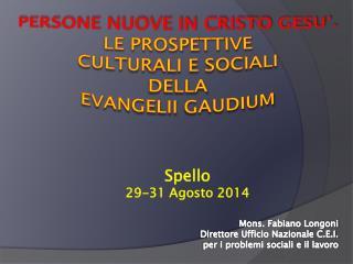 Persone nuove in cristo  gesu� . le prospettive  culturali e sociali  della  evangelii gaudium